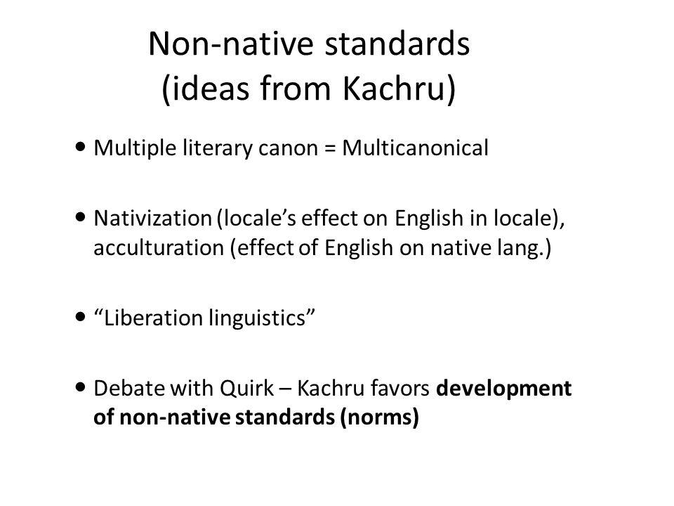 Non-native standards (ideas from Kachru)