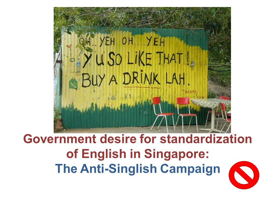 Government desire for standardization of English in Singapore: