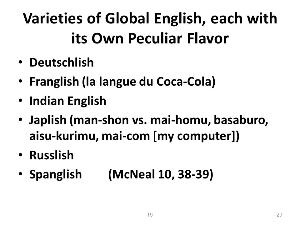 Varieties of Global English, each with its Own Peculiar Flavor