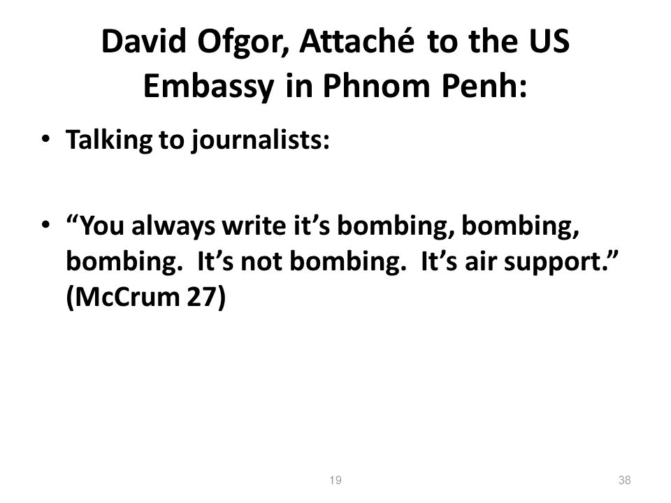 David Ofgor, Attaché to the US Embassy in Phnom Penh: