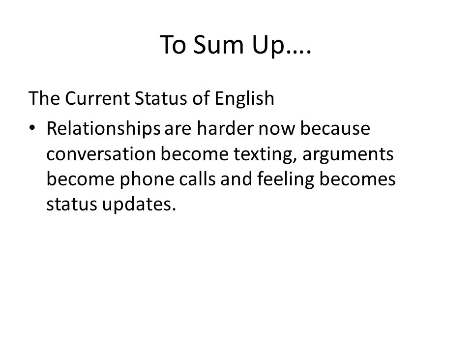 To Sum Up…. The Current Status of English