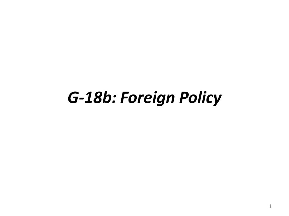 G-18b: Foreign Policy