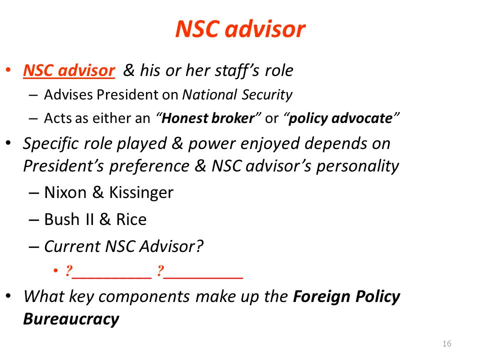NSC advisor NSC advisor & his or her staff's role