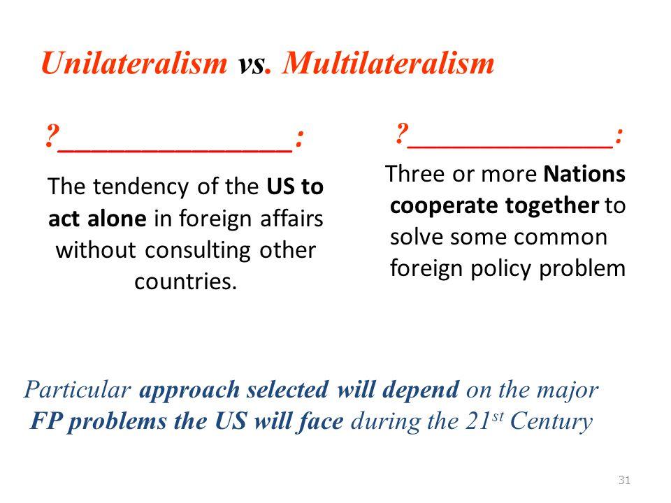 Unilateralism vs. Multilateralism