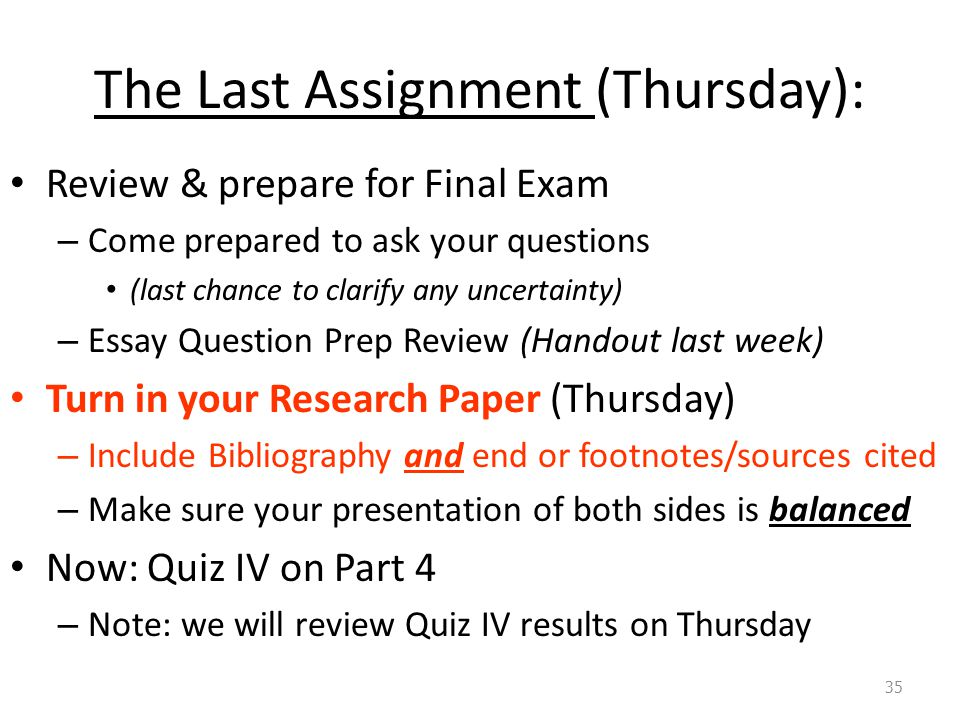 The Last Assignment (Thursday):