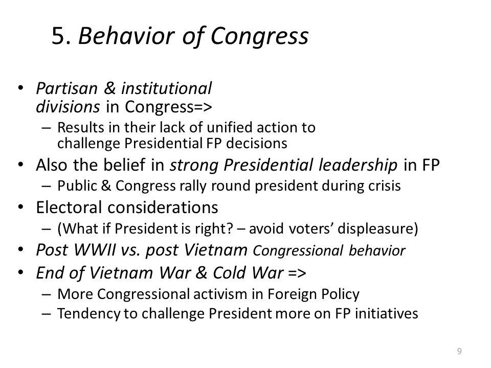 5. Behavior of Congress Partisan & institutional divisions in Congress=>