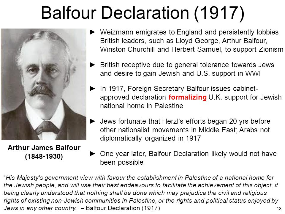 the balfour declaration Soldiers of the british army and the palestinian police force in jerusalem, october 1938 'in the later years of the mandate the british did try, however ineffectually but at considerable cost, to mitigate the consequences of the balfour declaration,' writes michael laird photograph: j smith.