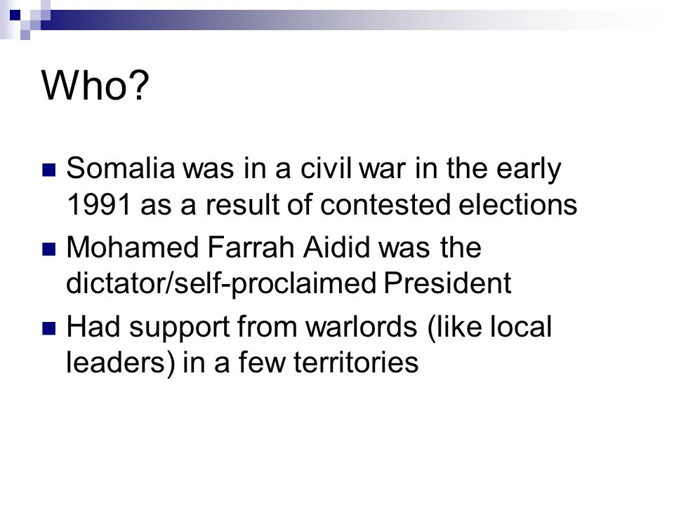 Who Somalia was in a civil war in the early 1991 as a result of contested elections.