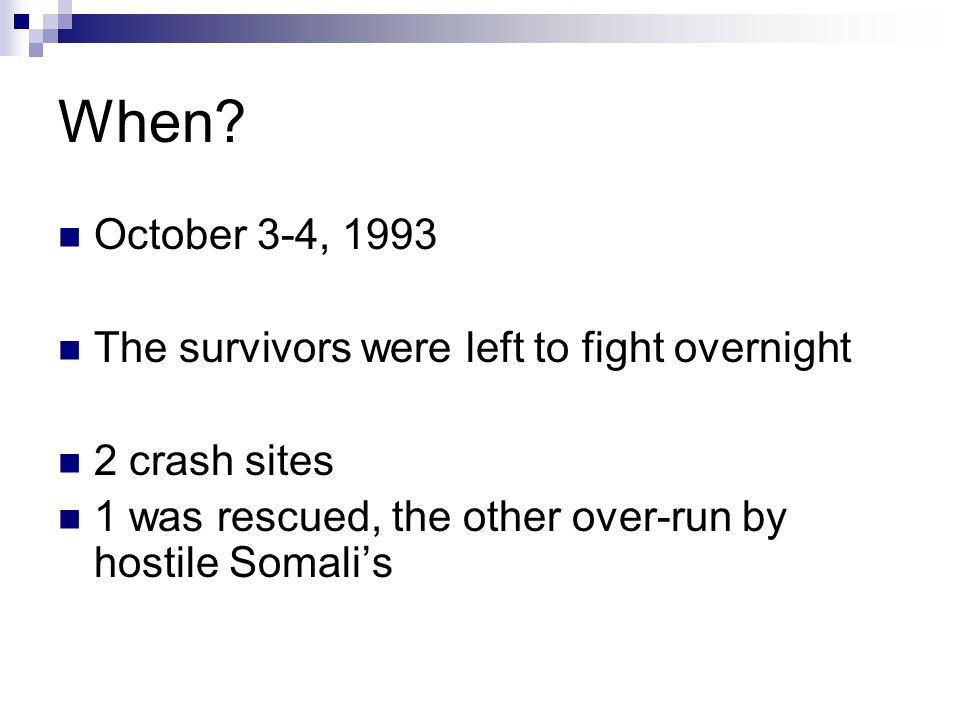 When October 3-4, 1993 The survivors were left to fight overnight