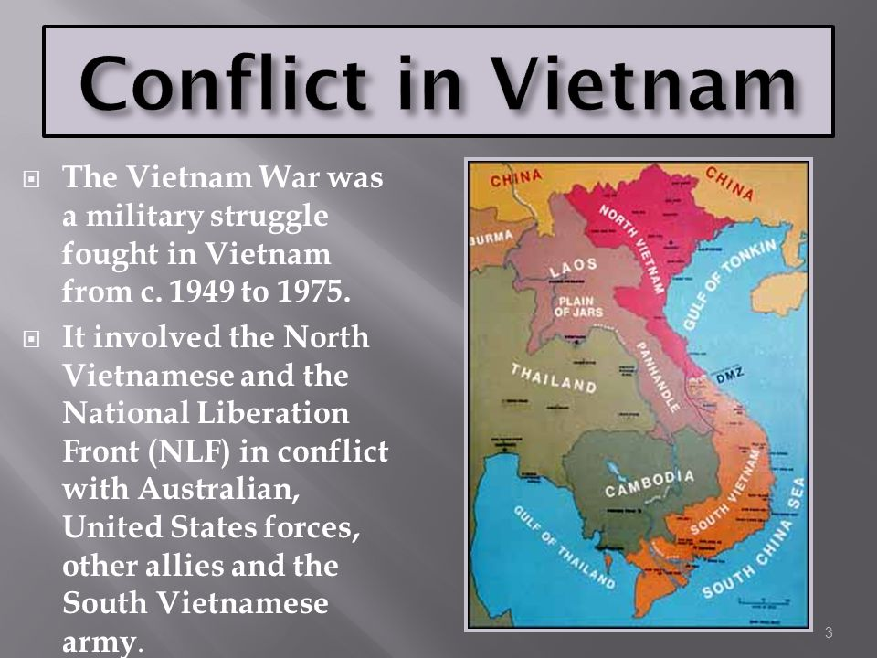 Conflict in Vietnam The Vietnam War was a military struggle fought in Vietnam from c. 1949 to 1975.