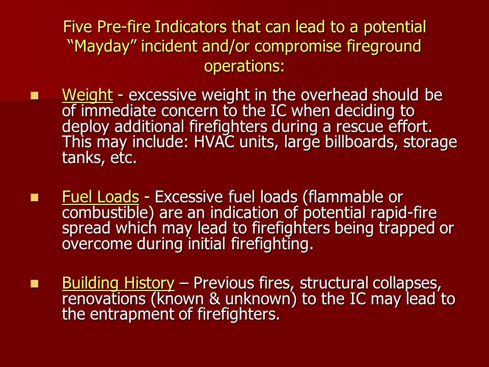 Five Pre-fire Indicators that can lead to a potential Mayday incident and/or compromise fireground operations: