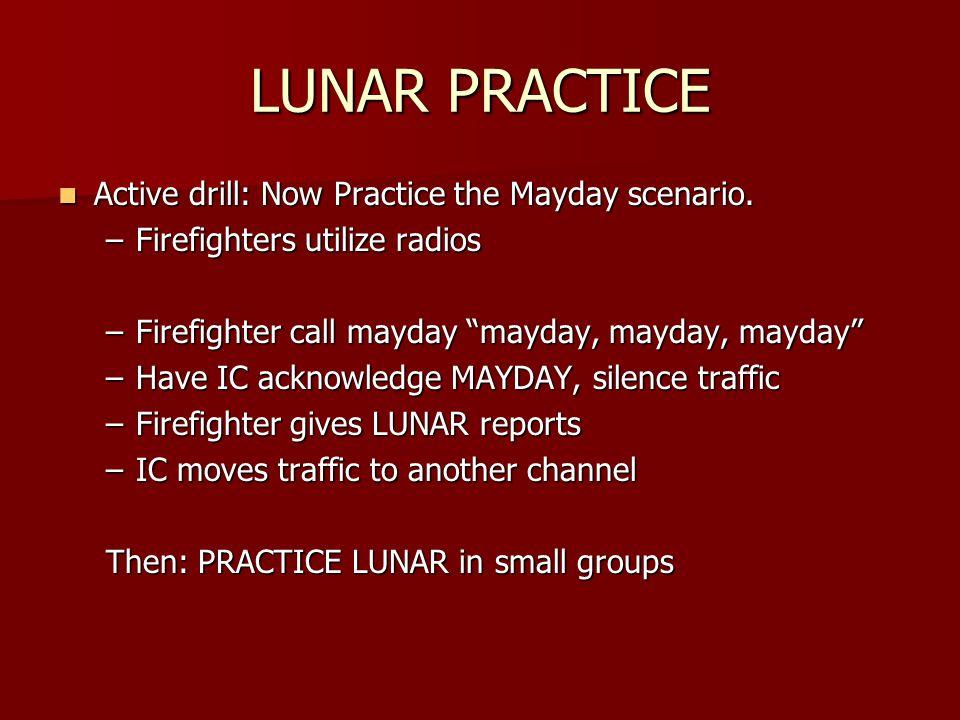LUNAR PRACTICE Active drill: Now Practice the Mayday scenario.