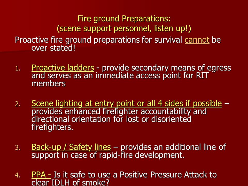 Fire ground Preparations: (scene support personnel, listen up!)