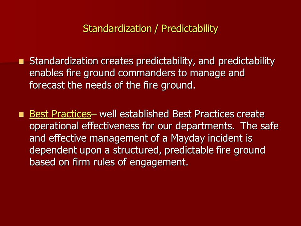 Standardization / Predictability