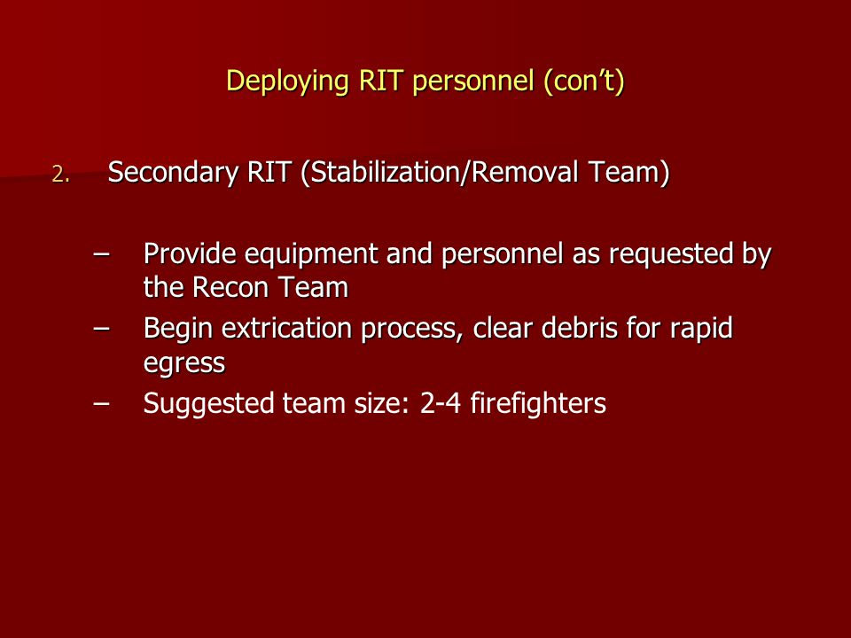 Deploying RIT personnel (con't)