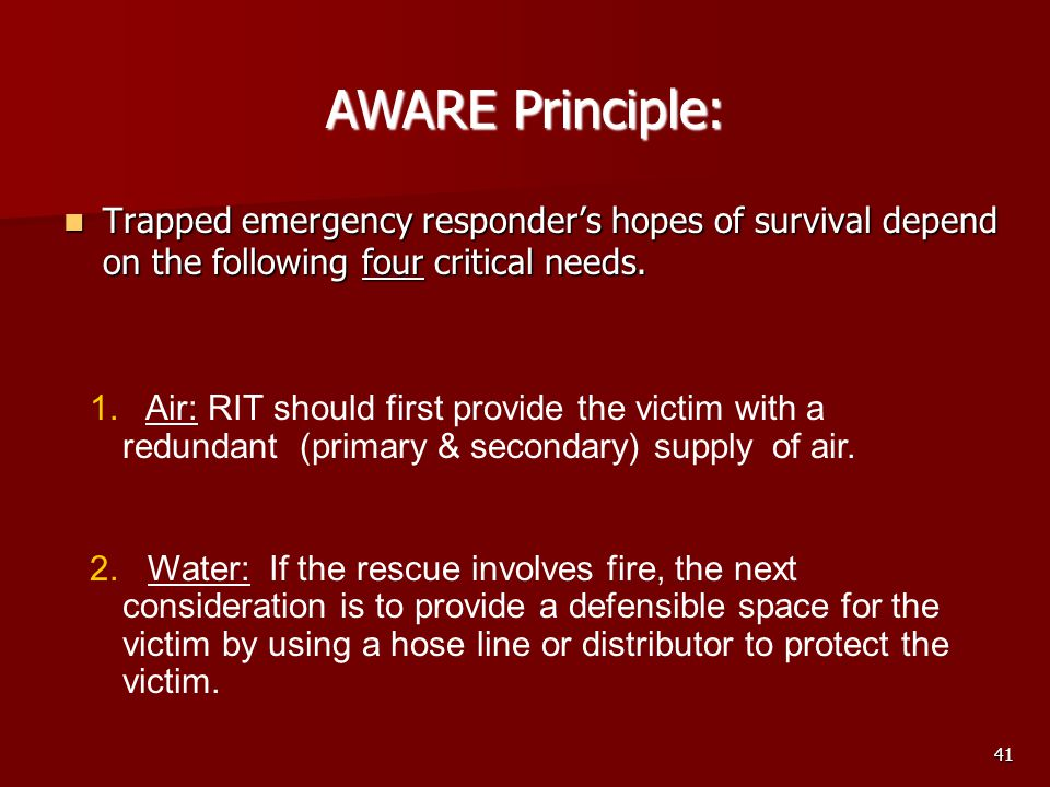 AWARE Principle: Trapped emergency responder's hopes of survival depend on the following four critical needs.