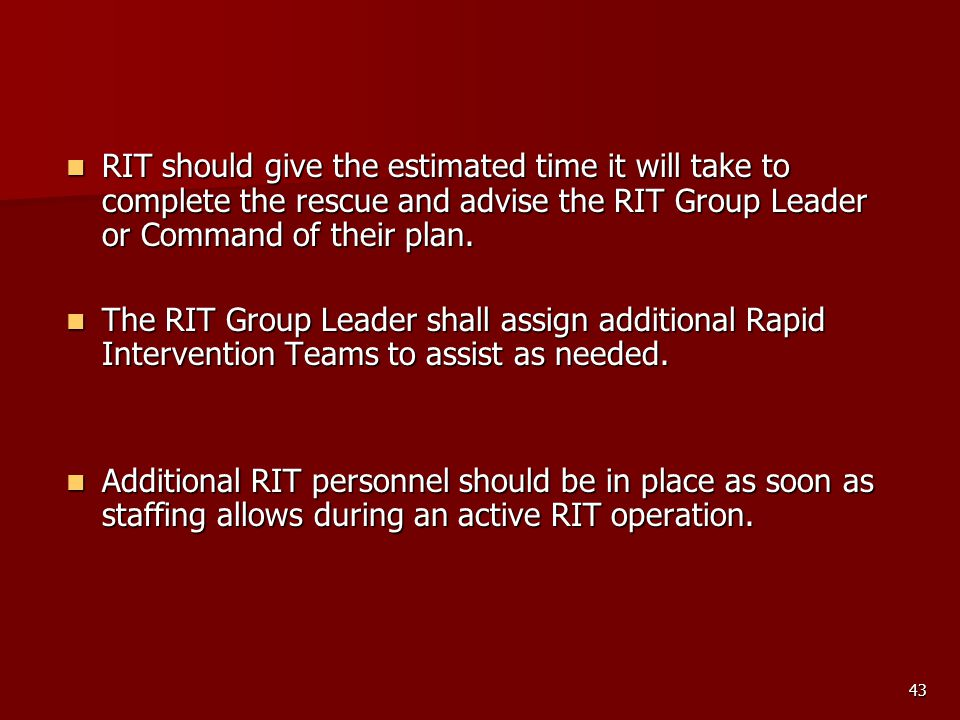 RIT should give the estimated time it will take to complete the rescue and advise the RIT Group Leader or Command of their plan.