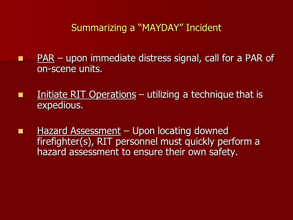 Summarizing a MAYDAY Incident