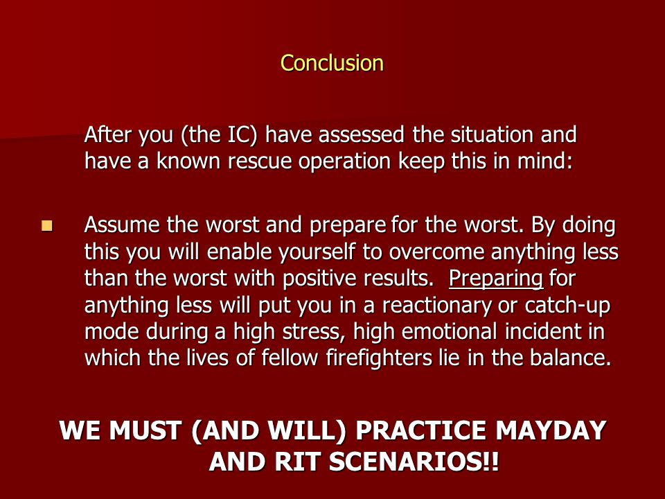 WE MUST (AND WILL) PRACTICE MAYDAY AND RIT SCENARIOS!!