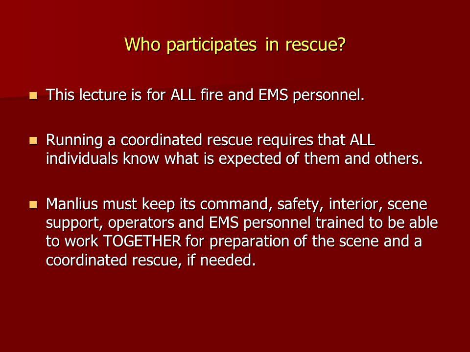 Who participates in rescue
