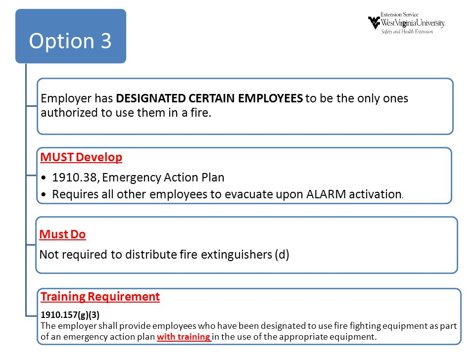 Option 3 Employer has DESIGNATED CERTAIN EMPLOYEES to be the only ones authorized to use them in a fire.