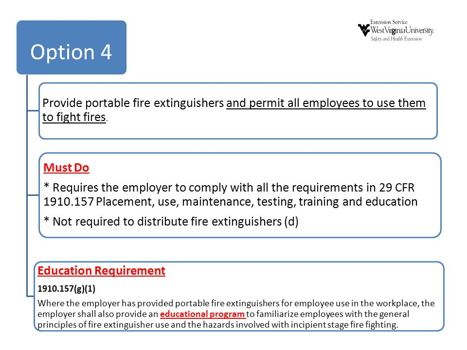 Option 4 Provide portable fire extinguishers and permit all employees to use them to fight fires. Must Do.