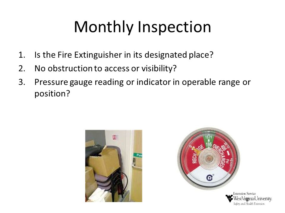Monthly Inspection Is the Fire Extinguisher in its designated place