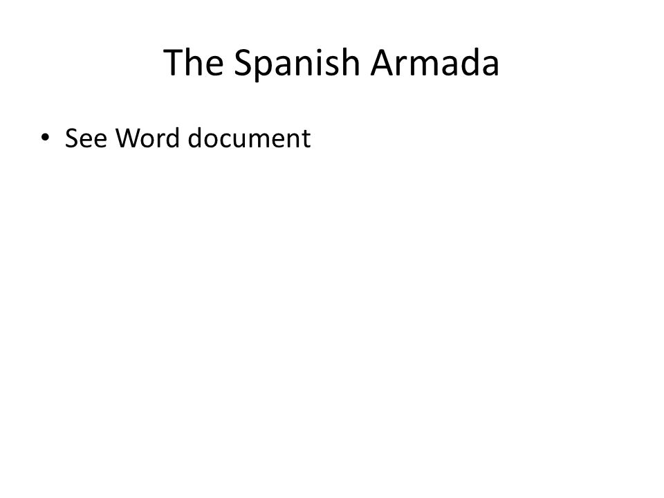 The Spanish Armada See Word document