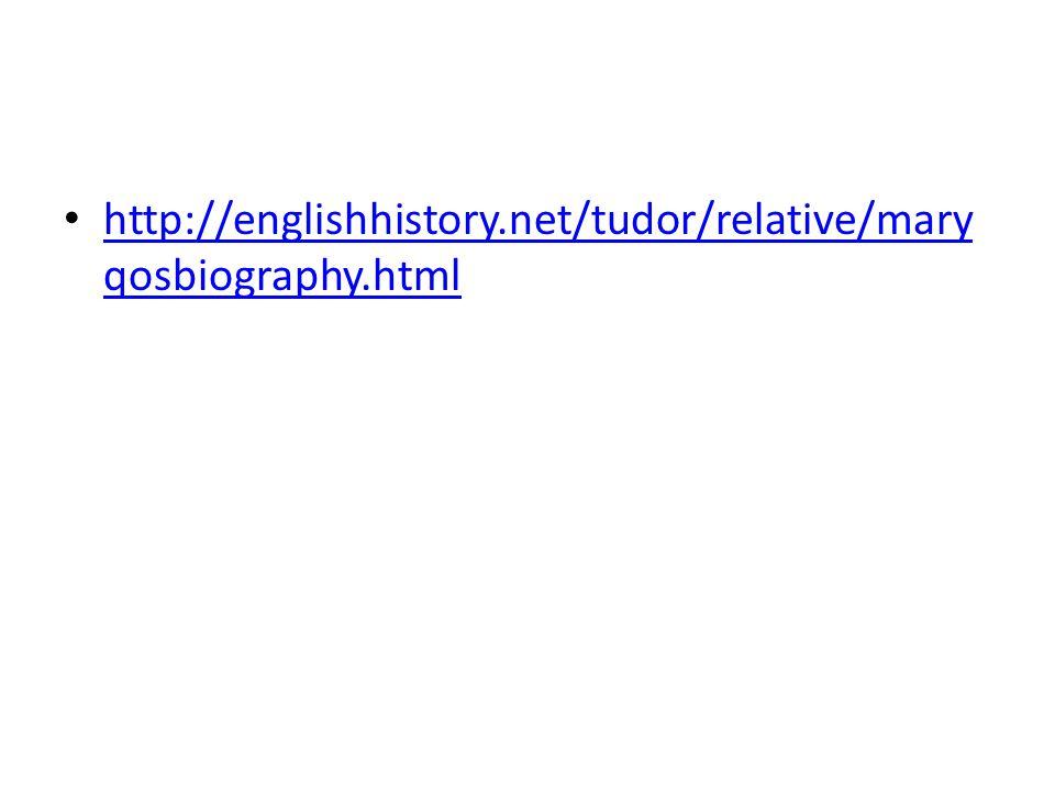 http://englishhistory.net/tudor/relative/maryqosbiography.html