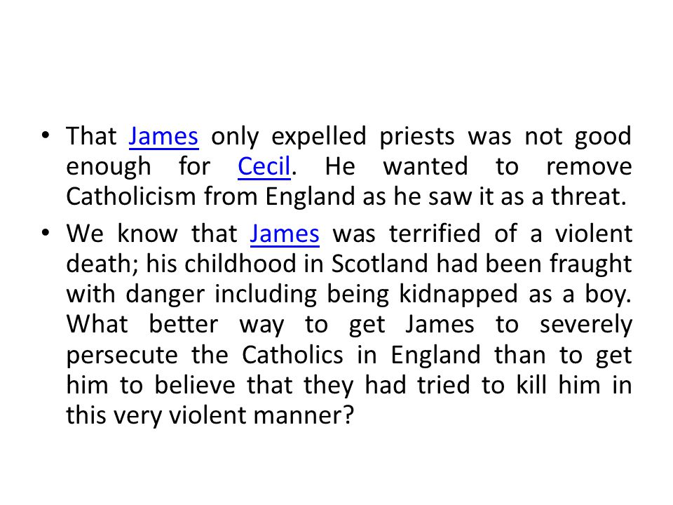 That James only expelled priests was not good enough for Cecil