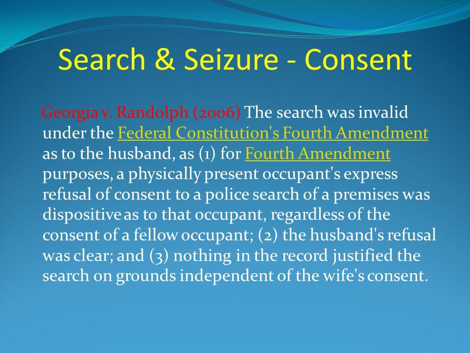 Search & Seizure - Consent