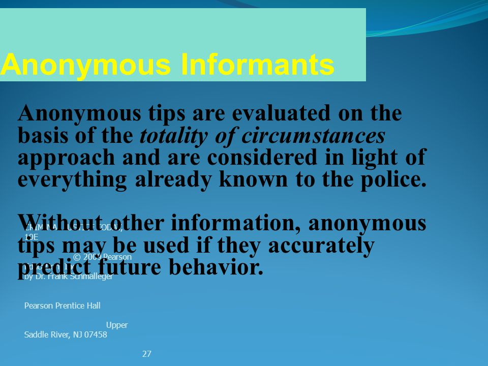 Anonymous Informants Anonymous tips are evaluated on the