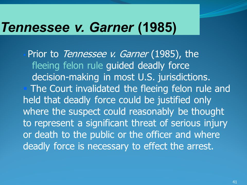 tennessee v garner Tennessee v garner, 471 us 1 (1985), is a civil case in which the supreme court of the united states held that, under the fourth amendment, when a law enforcement.