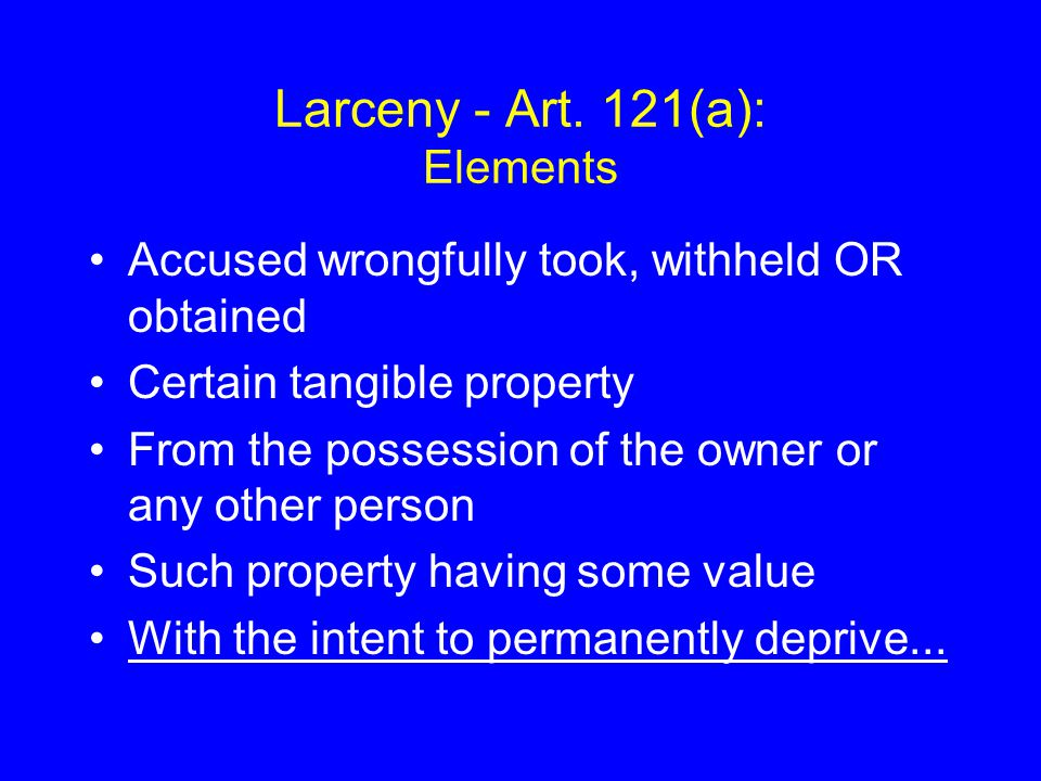Larceny - Art. 121(a): Elements