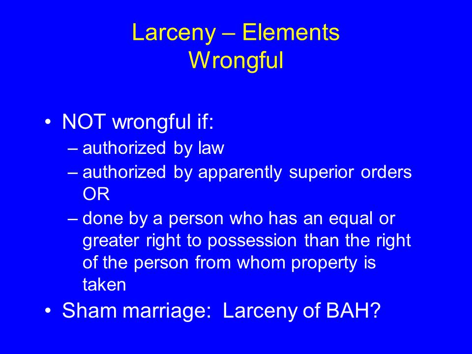 Larceny – Elements Wrongful