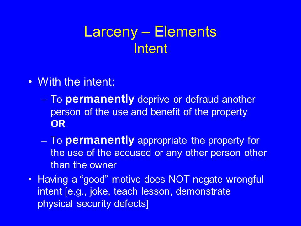 Larceny – Elements Intent