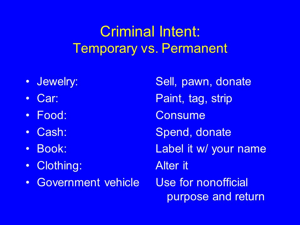 Criminal Intent: Temporary vs. Permanent