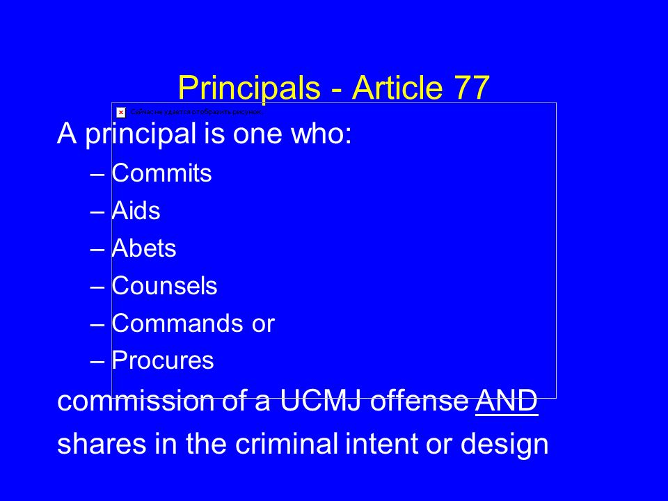 Principals - Article 77 A principal is one who: