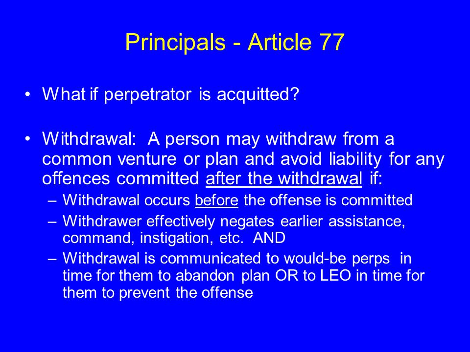 Principals - Article 77 What if perpetrator is acquitted