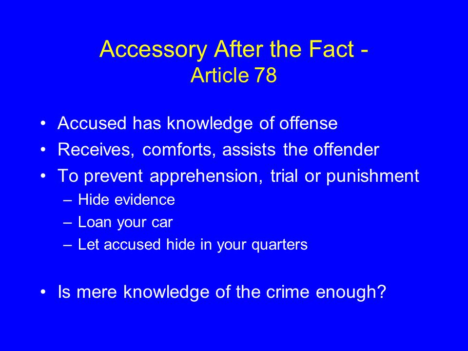 Accessory After the Fact - Article 78
