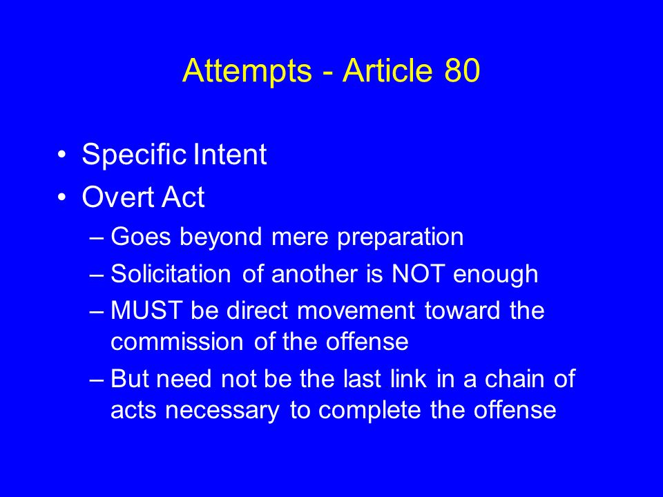 Attempts - Article 80 Specific Intent Overt Act