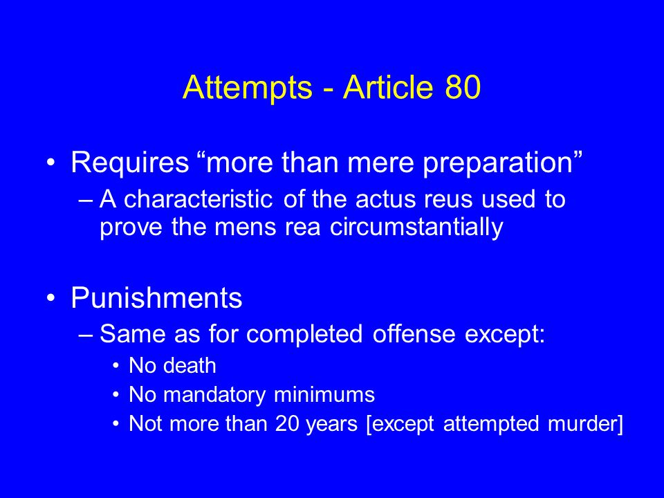 Attempts - Article 80 Requires more than mere preparation