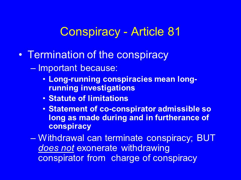 Conspiracy - Article 81 Termination of the conspiracy