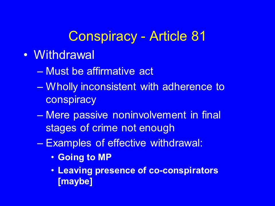 Conspiracy - Article 81 Withdrawal Must be affirmative act