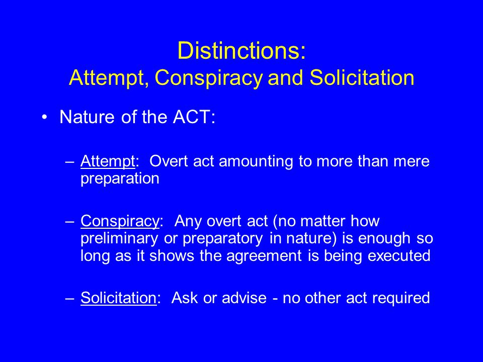 Distinctions: Attempt, Conspiracy and Solicitation