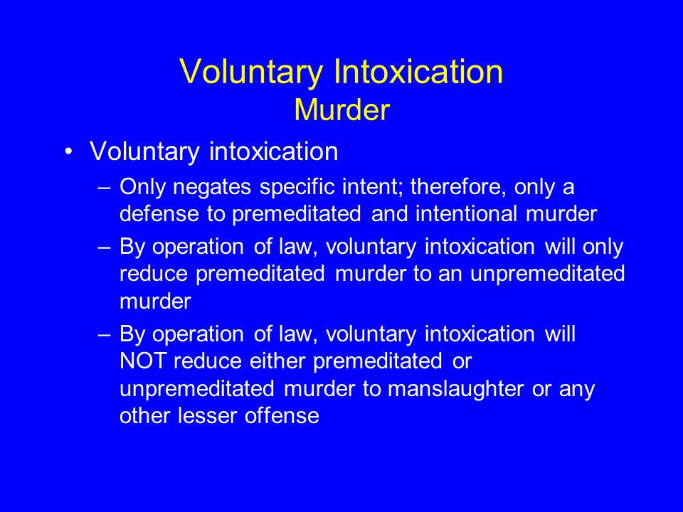 Voluntary Intoxication Murder