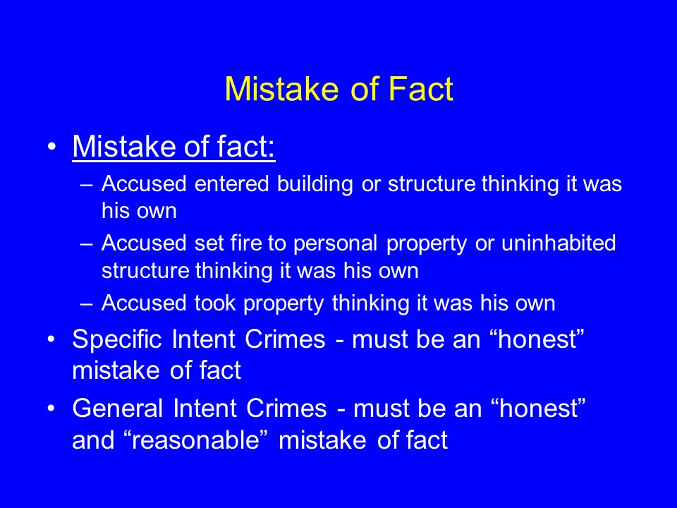 Mistake of Fact Mistake of fact:
