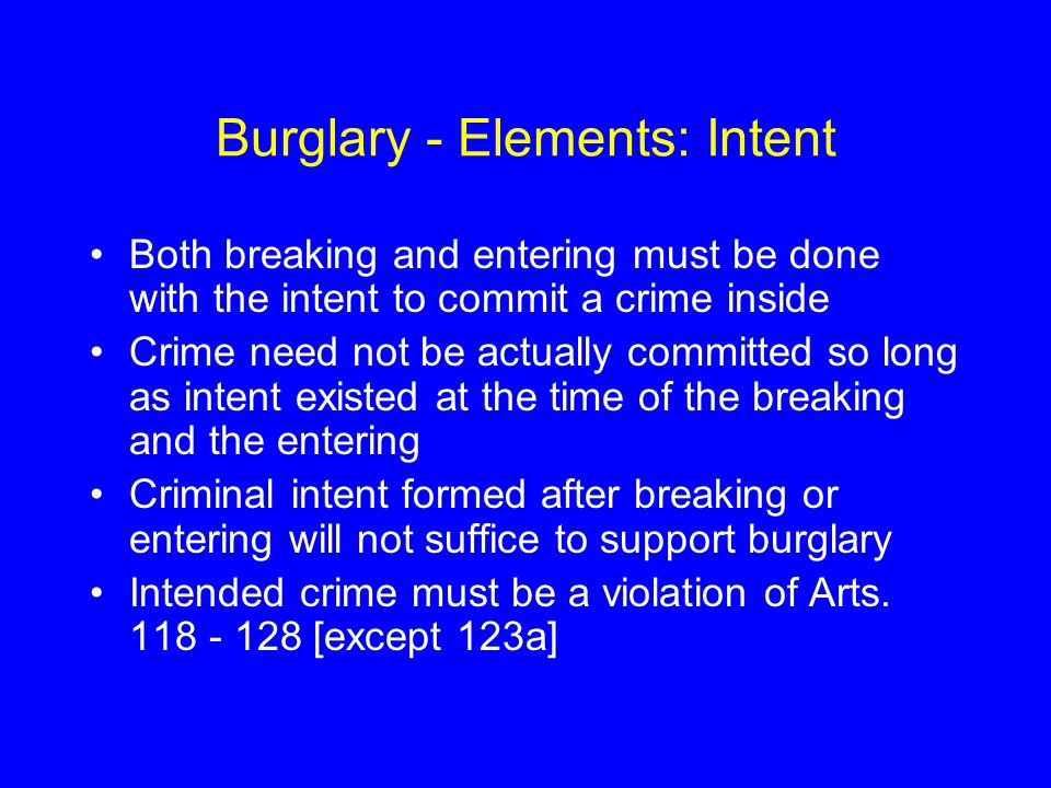 Burglary - Elements: Intent