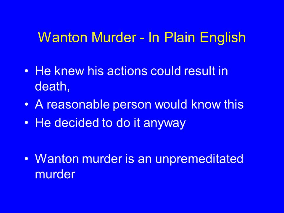 Wanton Murder - In Plain English