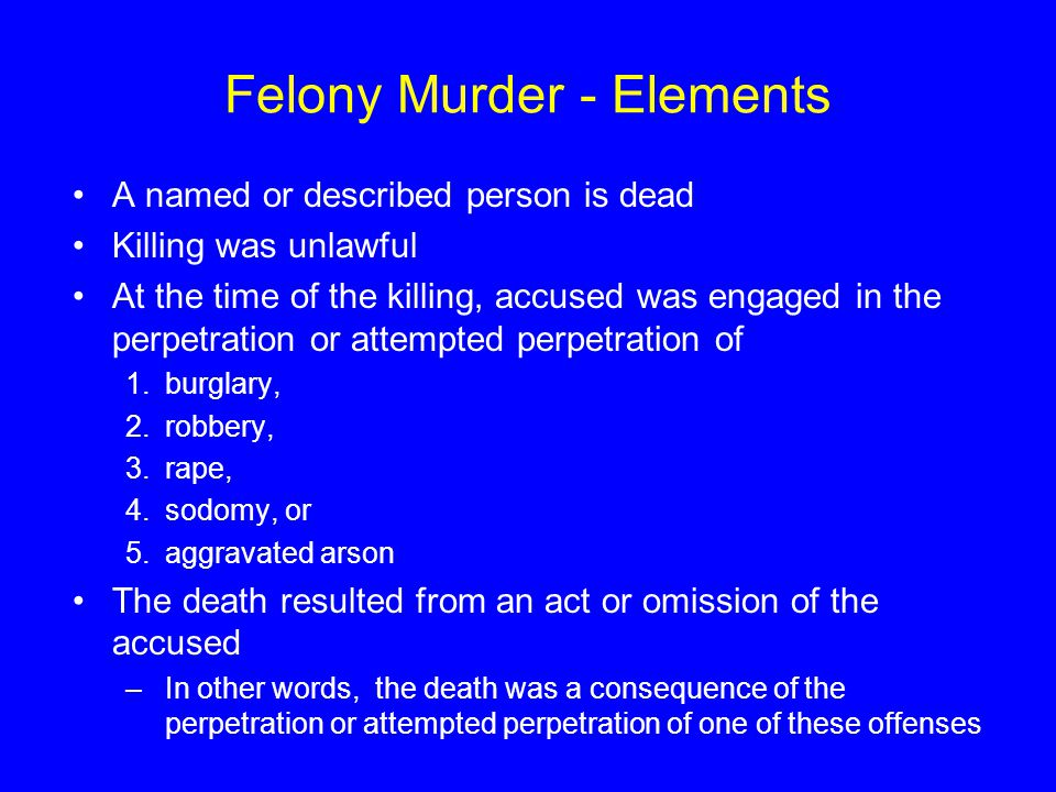 Felony Murder - Elements